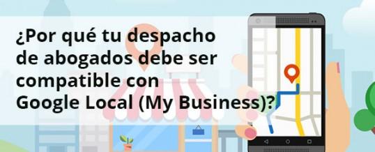 ¿Por qué tu despacho de abogados debe ser compatible con Google Local (My Business)?