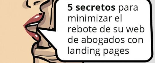 5 secretos para minimizar el rebote de su web de abogados con landing pages